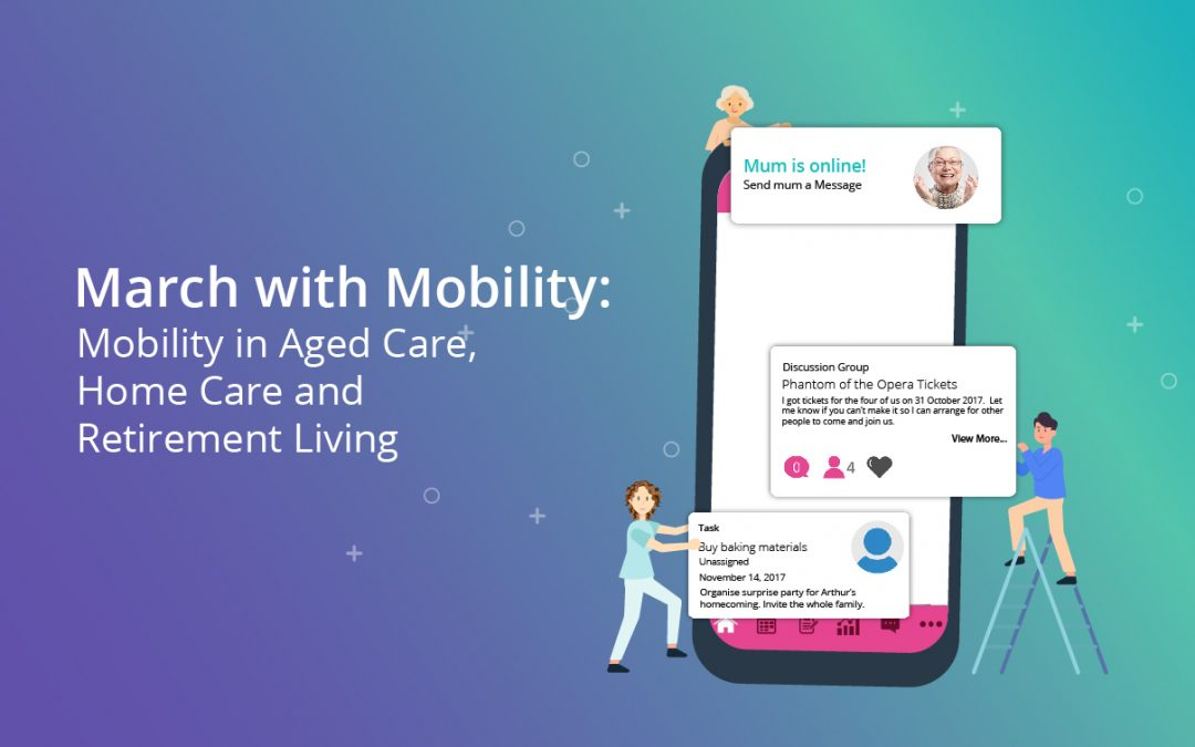 Care Mobility Applications for Aged Care, Home Care and Retirement
