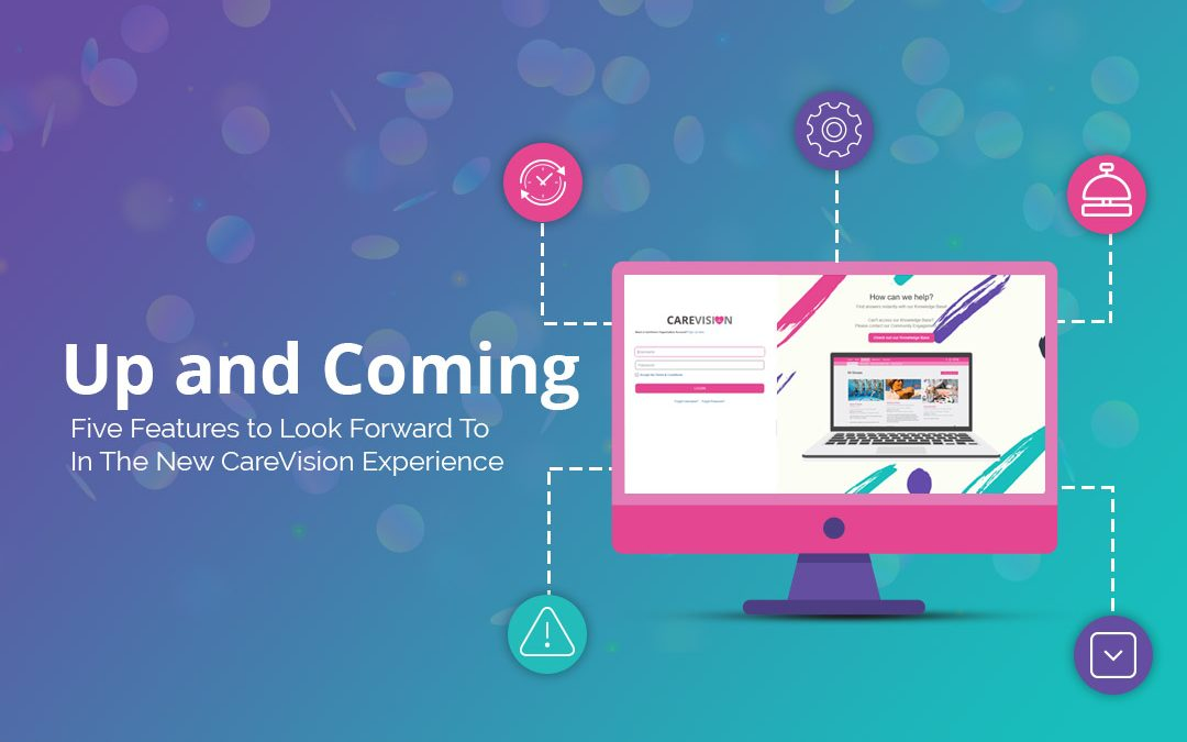 New Home Care Management Software Features from CareVision