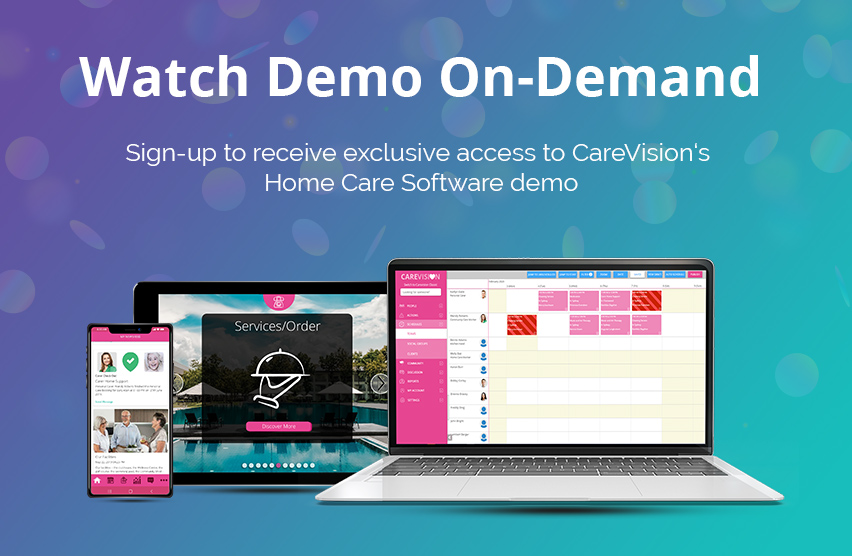 Watch On-Demand Home Care Software Demo